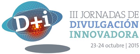 III Jornadas de Divulgación Innovadora D+I | Zaragoza, octubre 2015